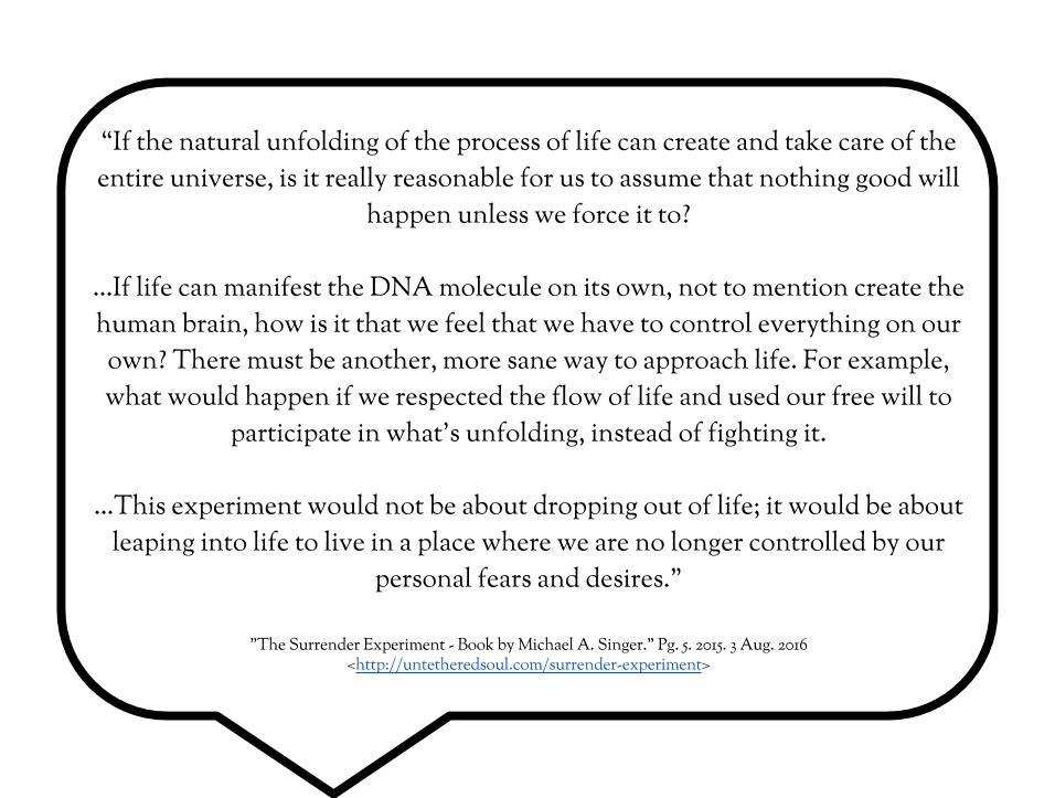 If The Natural Unfolding Of The Process Of Life Can Create And Take